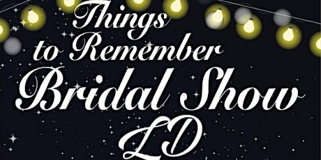 Things to Remember Bridal Show  tickets