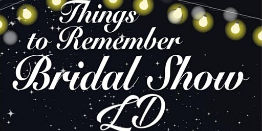 Things to Remember Bridal Show