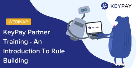 KeyPay Partner Training -  An Introduction To Rule Building tickets