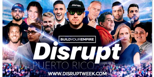 Build Your Empire Presents Disrupt Puerto Rico