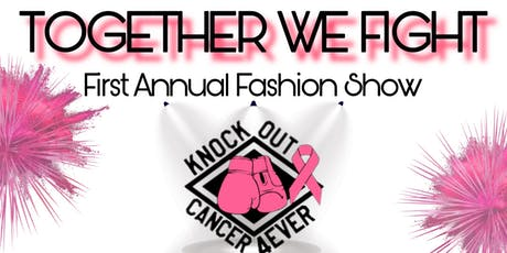 """""""Together We Fight"""" First Annual Fashion Show tickets"""
