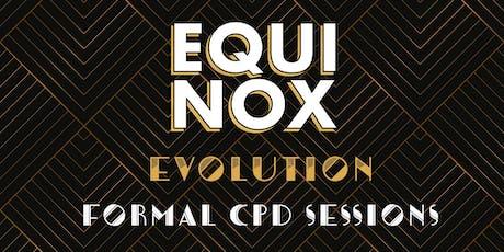 FORMAL CPD SESSIONS - EQUINOX EVOLUTION SYDNEY 2019 tickets