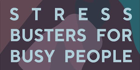Stress Busters for Busy People Workshop 2 tickets