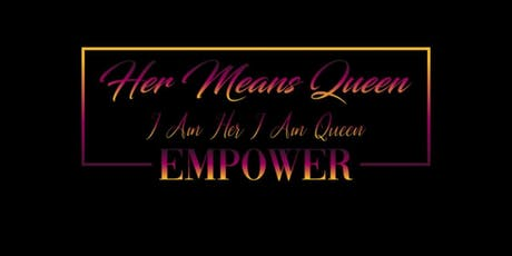 Her Means Queen 2ND Annual Women's Appreciation Luncheon tickets