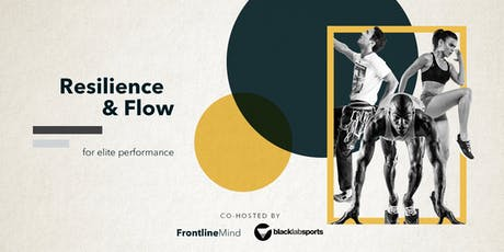 Resilience and Flow for elite performance tickets