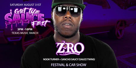 I Got The Sauce Fest starring Z-RO tickets