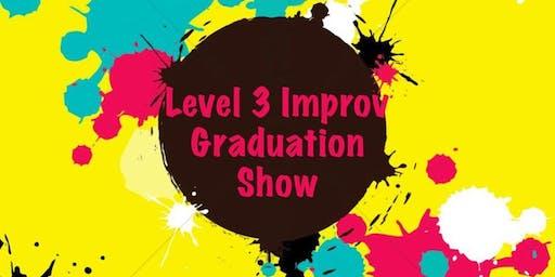 Level 3 Improv Graduation Show