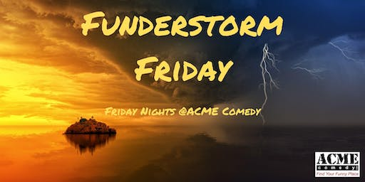 Funderstorm Friday
