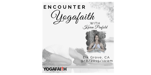 Encounter YogaFaith Elk Grove