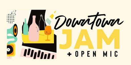 The Downtown Jam + Open Mic tickets