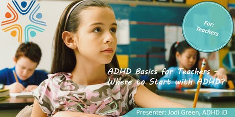 ADHD Basics for Teachers - Where to Start with ADHD? tickets