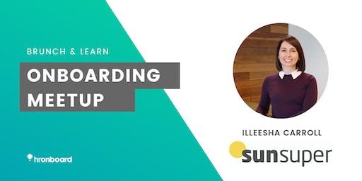 Brunch & Learn | Sunsuper's Onboarding Story