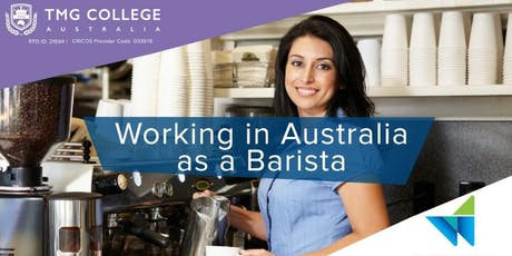 Working in Australia as a Barista tickets
