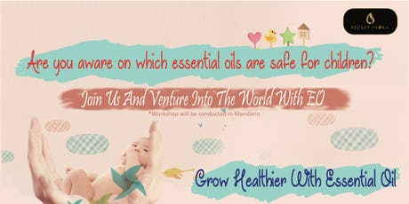 Grow Healthier with Essential Oils 爱在香气中,陪你快乐成长 tickets