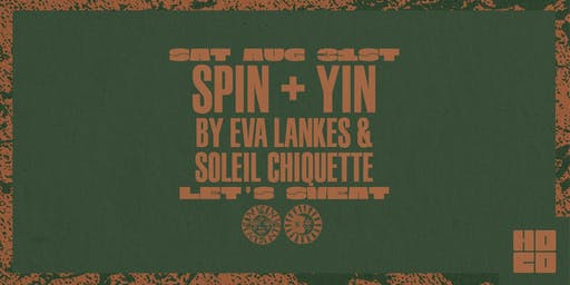 Spin + Yin by Eva Lankes & Soleil Chiquette