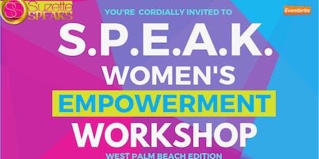 S.P.E.A.K. PALM BEACH Women's Empowerment Workshop - Sat., August 31, 2019 tickets