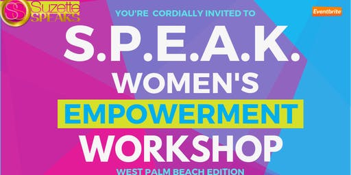 S.P.E.A.K. PALM BEACH Women's Empowerment Workshop - Sat., August 31, 2019