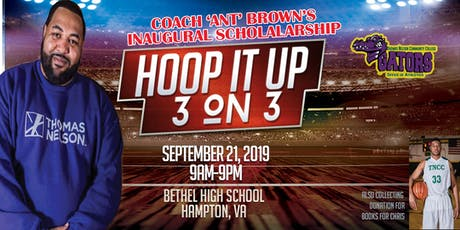 Coach 'Ant' Brown's  Inaugural Scholarship Hoop It Up 3 on 3 Tournament tickets