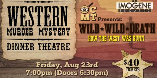 Murder Mystery Dinner Theatre at The Imogene Theatre (Western Show)