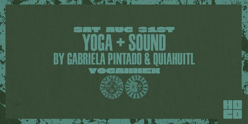 Yoga + Sound by Gabriela Pintado & Quiahuitl (of Sonido Tambó)