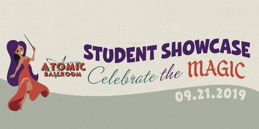 ATOMIC Ballroom Student Showcase - Celebrate the Magic - Matinee