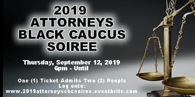 THE 2019 ATTORNEYS BLACK CAUCUS SOIREE