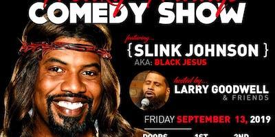 Freaky Fridays Comedy Jam featuring Black Jesus aka Slink Johnson