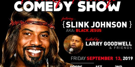 Freaky Fridays Comedy Jam featuring Black Jesus aka Slink Johnson tickets