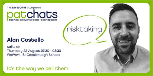 PatChats - ALAN COSTELLO talks on RISKTAKING