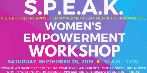 S.P.E.A.K. Women's Empowerment Workshop - Saturday, September 28, 2019