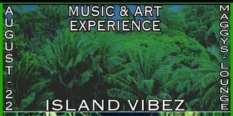 """Life Of The Party:A Music & Art Experience """"Island Vibez"""" 8.22 tickets"""