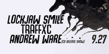 Lockjaw Smile, Traffxc, Andrew Ware tickets