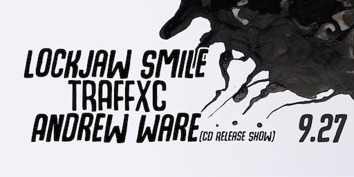 Lockjaw Smile, Traffxc, Andrew Ware