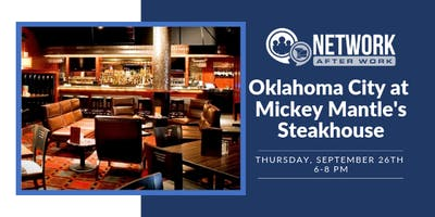 Network After Work Oklahoma City at Mickey Mantle's Steakhouse