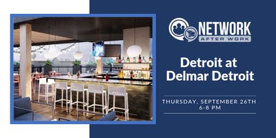 Network After Work Detroit at Delmar Detroit