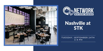 Network After Work Nashville at STK Nashville