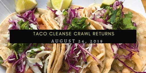 4th Annual Taco Cleanse Crawl