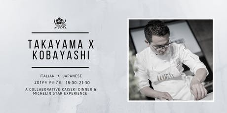 Takayama x Kobayashi Collaboration Dinner tickets