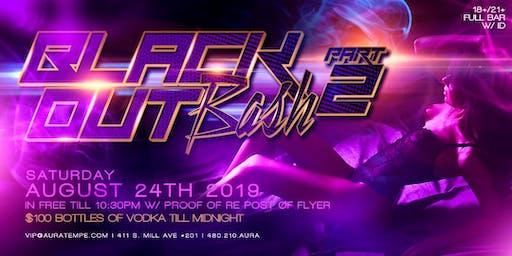 Blackout Bash Part 2 @ Aura Nightclub