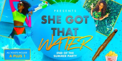 """She Got That Water"" Pretty Girls Love Weed End Of The Summer Party"
