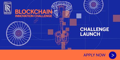 Rolls-Royce Blockchain Innovation Challenge: Challenge Launch tickets