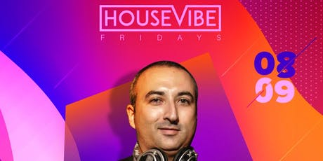 HOUSEVIBE FRIDAYS @ THE STANDARD! | THIS FRIDAY 8/9 WITH: DJ FM! tickets