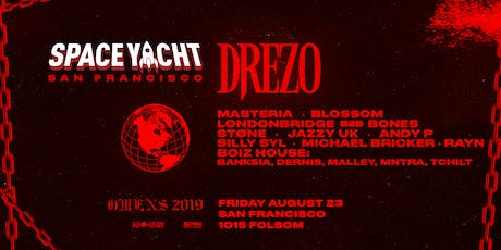 SPACE YACHT SF with DREZO & special guests at 1015 FOLSOM tickets