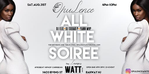OPULENCE -  ALL WHITE SOIREE