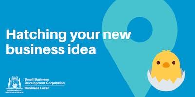 Free Workshop: Hatching your new business idea (Padbury)