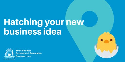 Free Workshop: Hatching your new business idea (Padbury)