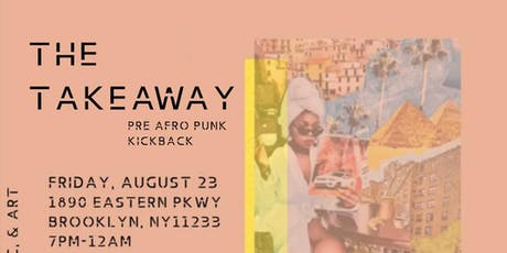 The Takeaway: Pre Afro Punk Kickback tickets