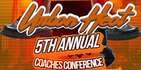 2019 5th Annual Urban Heat Academy Step/Drill Coaches Conference  tickets
