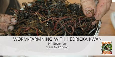 Worm Farming with Hedricka Kwan tickets