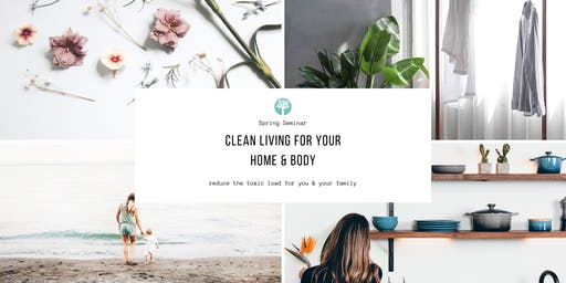 Clean Living for Home & Body Seminar